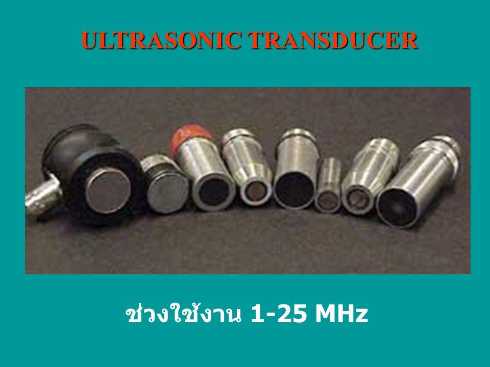 ULTRASONIC TRANSDUCER ช่วงใช้งาน 1-25 MHz