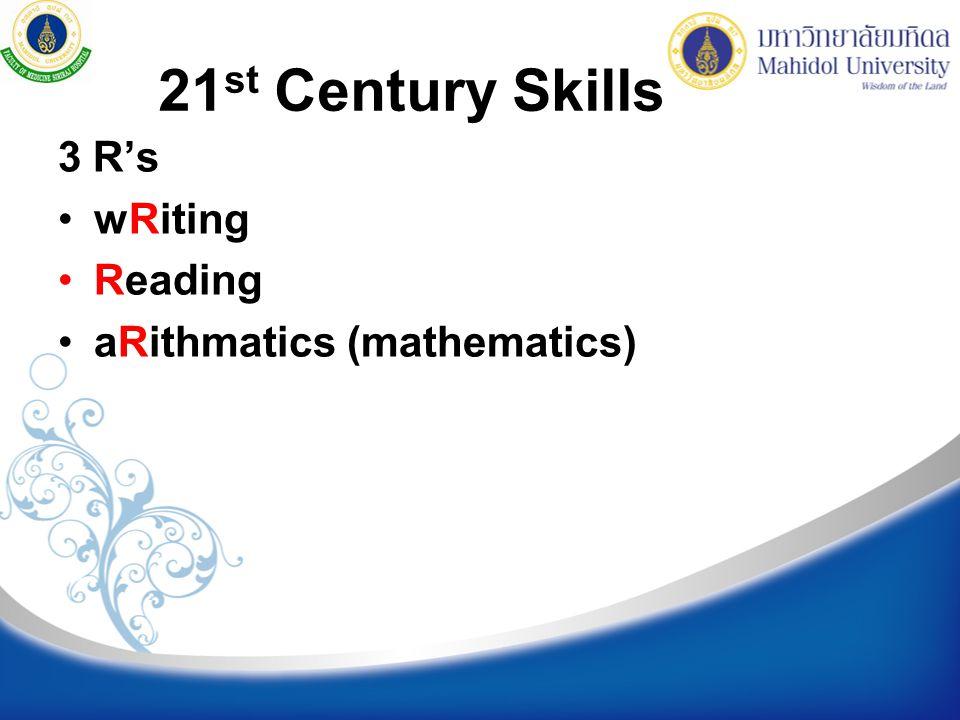 3 R's wRiting Reading aRithmatics (mathematics) 21 st Century Skills