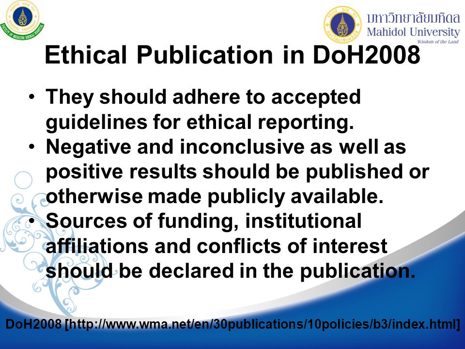 Ethical Publication in DoH2008 They should adhere to accepted guidelines for ethical reporting.
