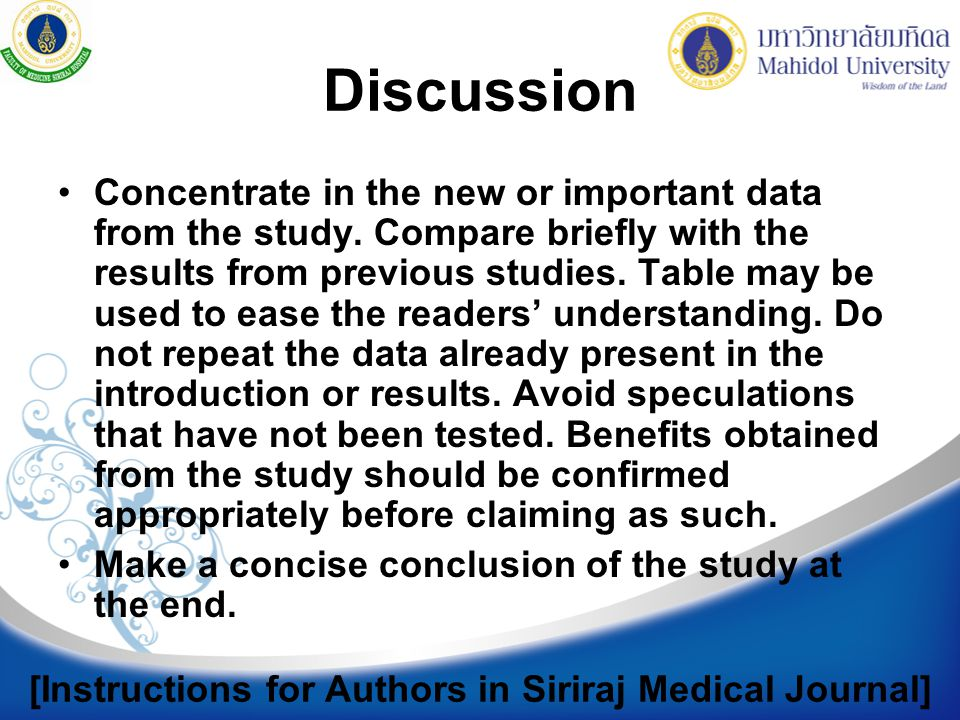 Discussion Concentrate in the new or important data from the study.