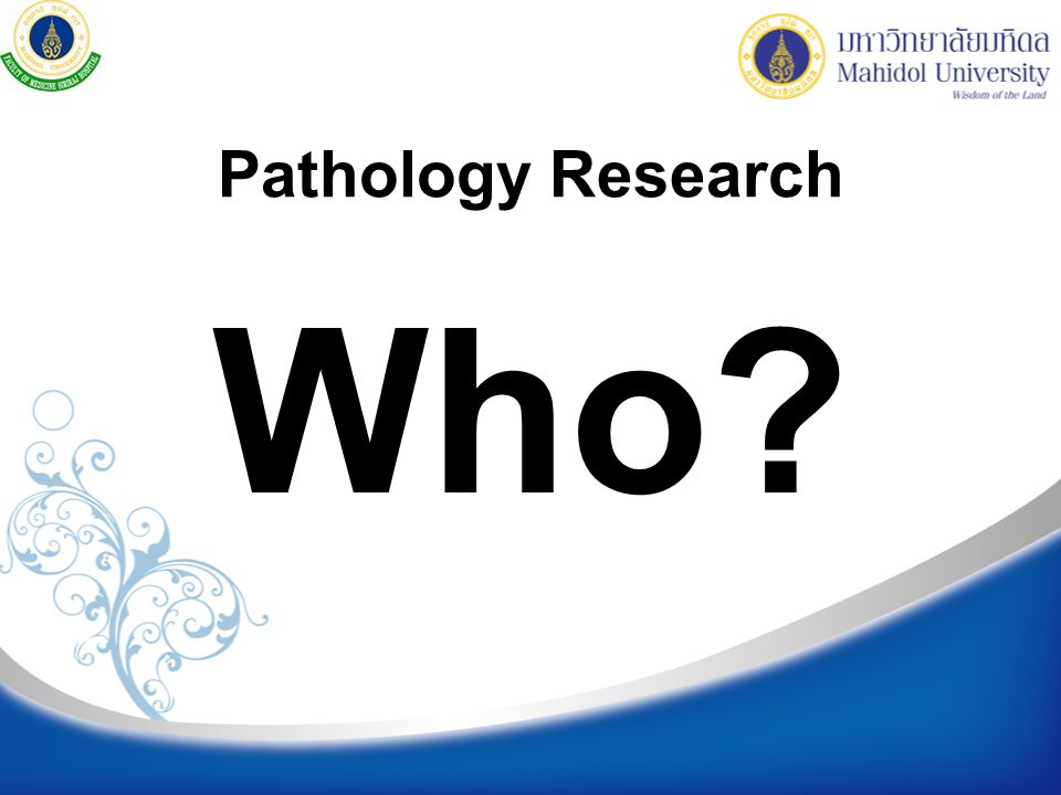 Pathology Research Who?