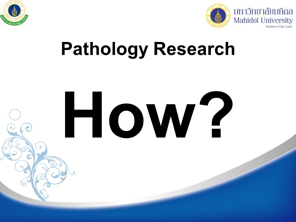 Pathology Research How?