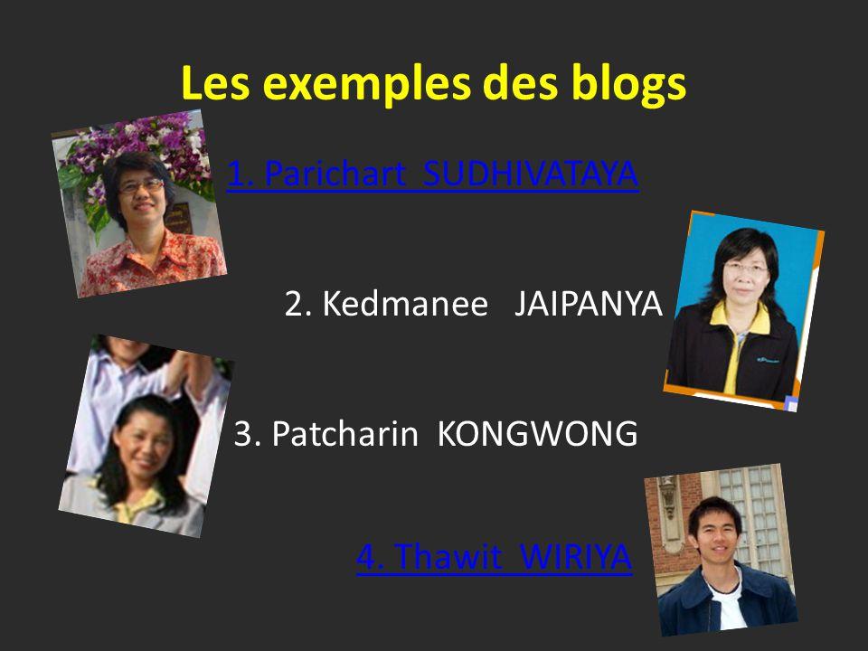 Les exemples des blogs 1. Parichart SUDHIVATAYA 4.
