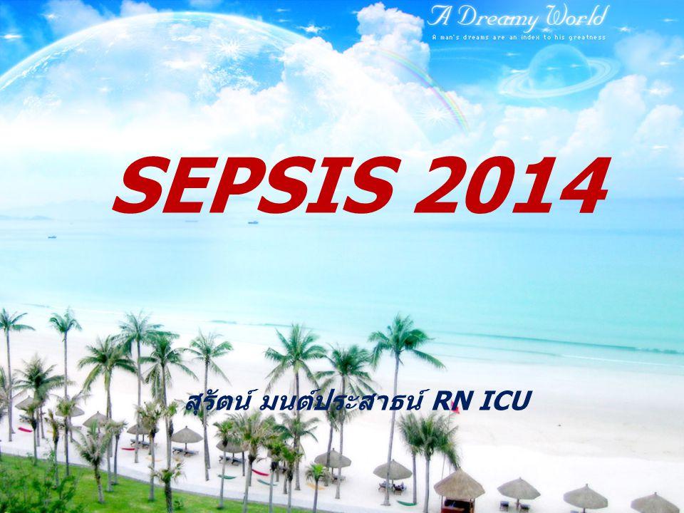 ACTION PLAN ICU 2013 SEPSIS 2014 สุรัตน์ มนต์ประสาธน์ RN ICU