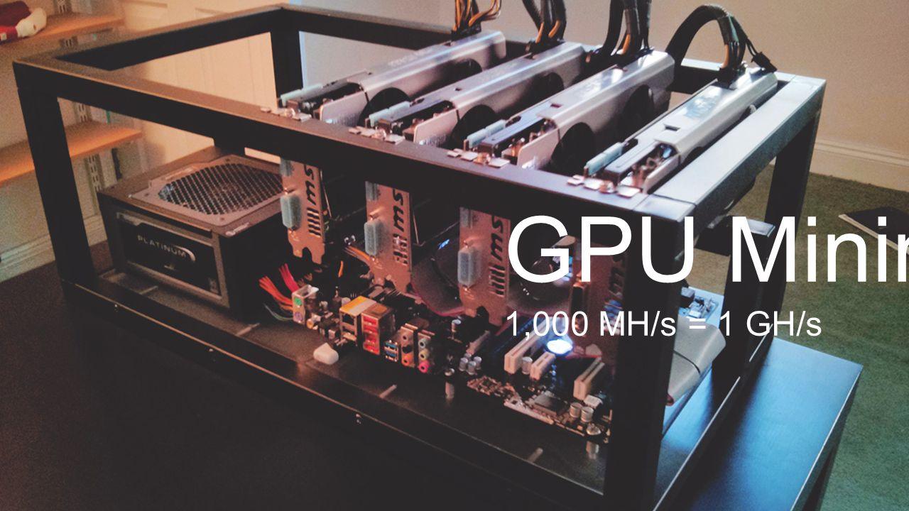GPU Mining 1,000 MH/s = 1 GH/s