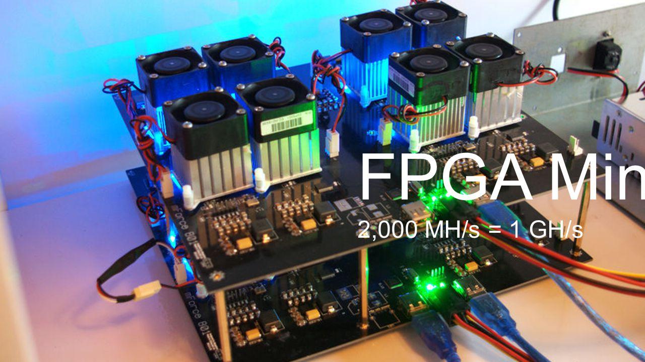 FPGA Mining 2,000 MH/s = 1 GH/s