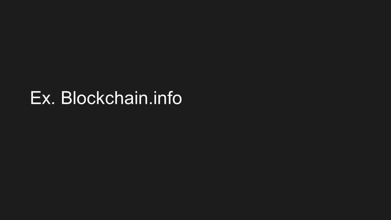 Ex. Blockchain.info