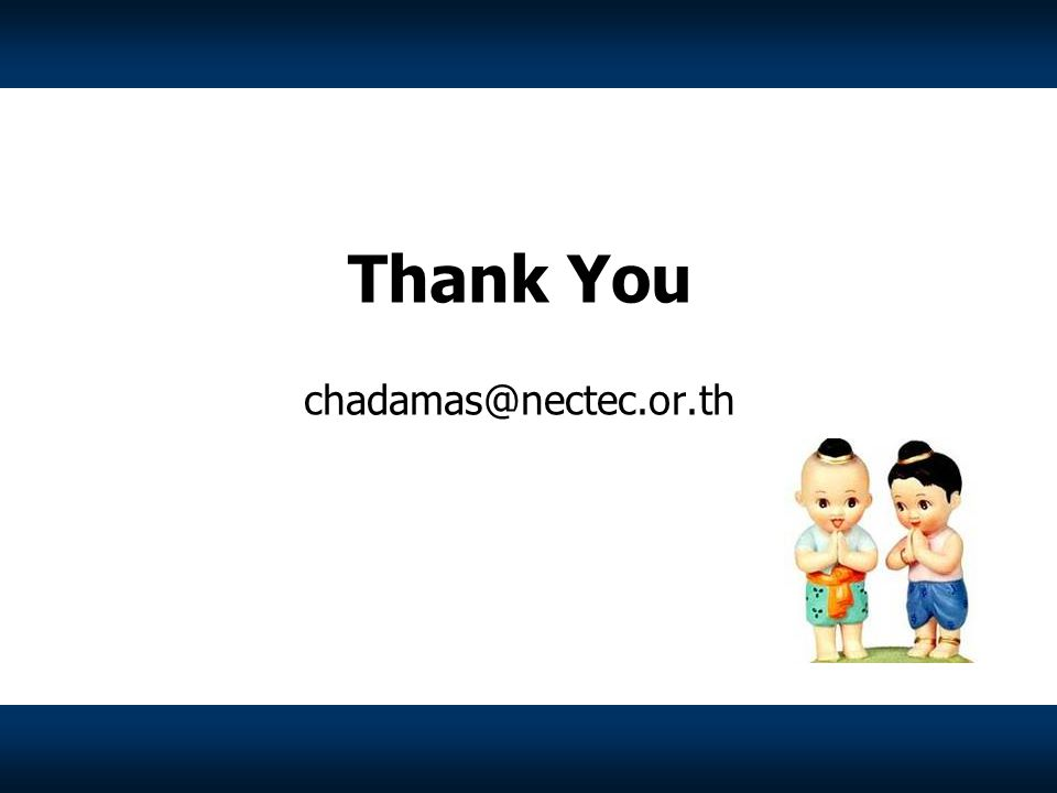 Thank You chadamas@nectec.or.th