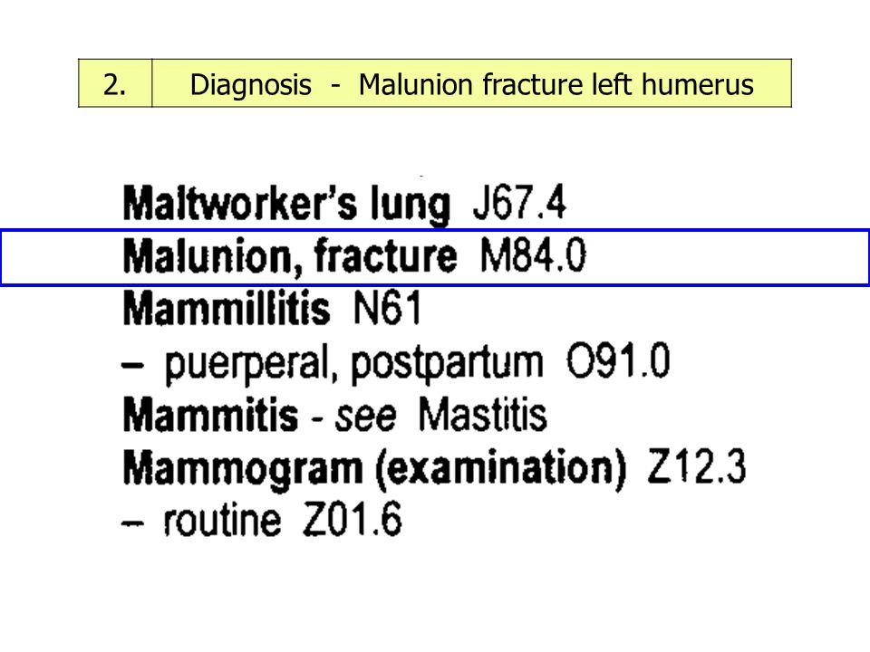 2.Diagnosis - Malunion fracture left humerus