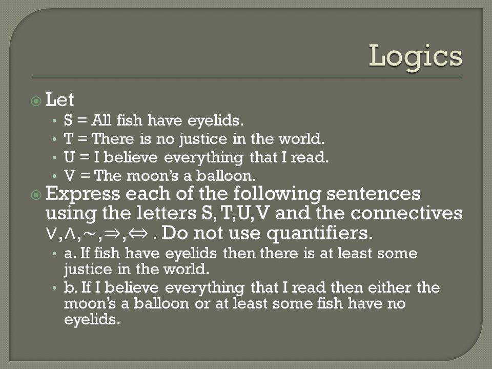  For each of the following statements, formulate an English sentence that is its negation: a.