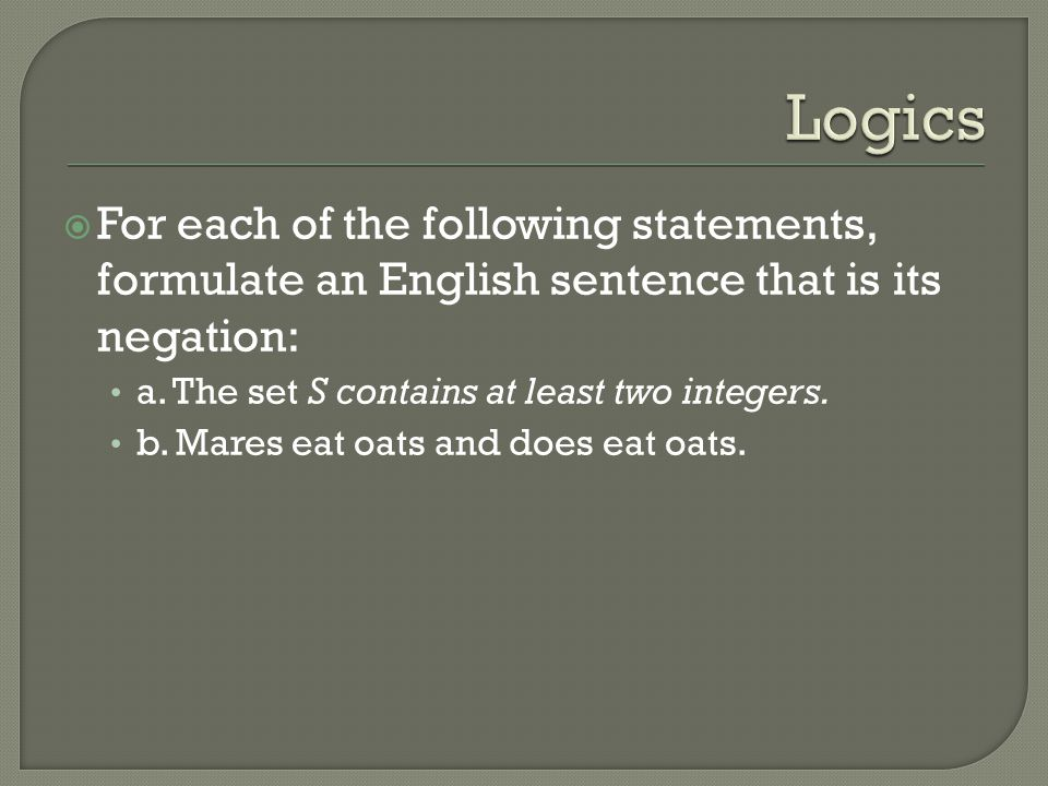  Which of these pairs of statements is logically equivalent.