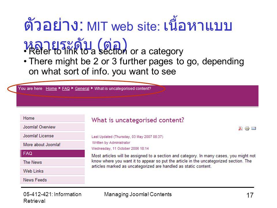 05-412-421: Information Retrieval Managing Joomla! Contents 17 ตัวอย่าง : MIT web site: เนื้อหาแบบ หลายระดับ ( ต่อ ) Refer to link to a section or a c