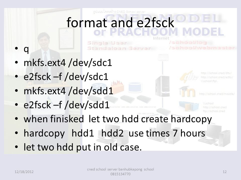 format and e2fsck q mkfs.ext4 /dev/sdc1 e2fsck –f /dev/sdc1 mkfs.ext4 /dev/sdd1 e2fsck –f /dev/sdd1 when finisked let two hdd create hardcopy hardcopy hdd1 hdd2 use times 7 hours let two hdd put in old case.