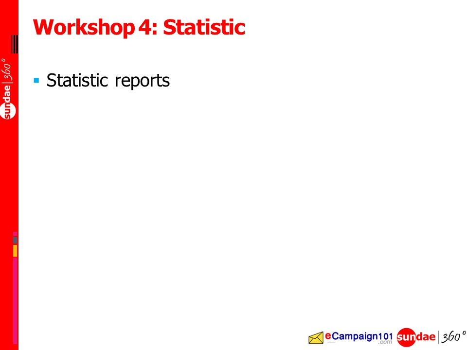  Statistic reports Workshop 4: Statistic