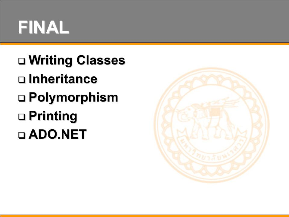 FINAL  Writing Classes  Inheritance  Polymorphism  Printing  ADO.NET