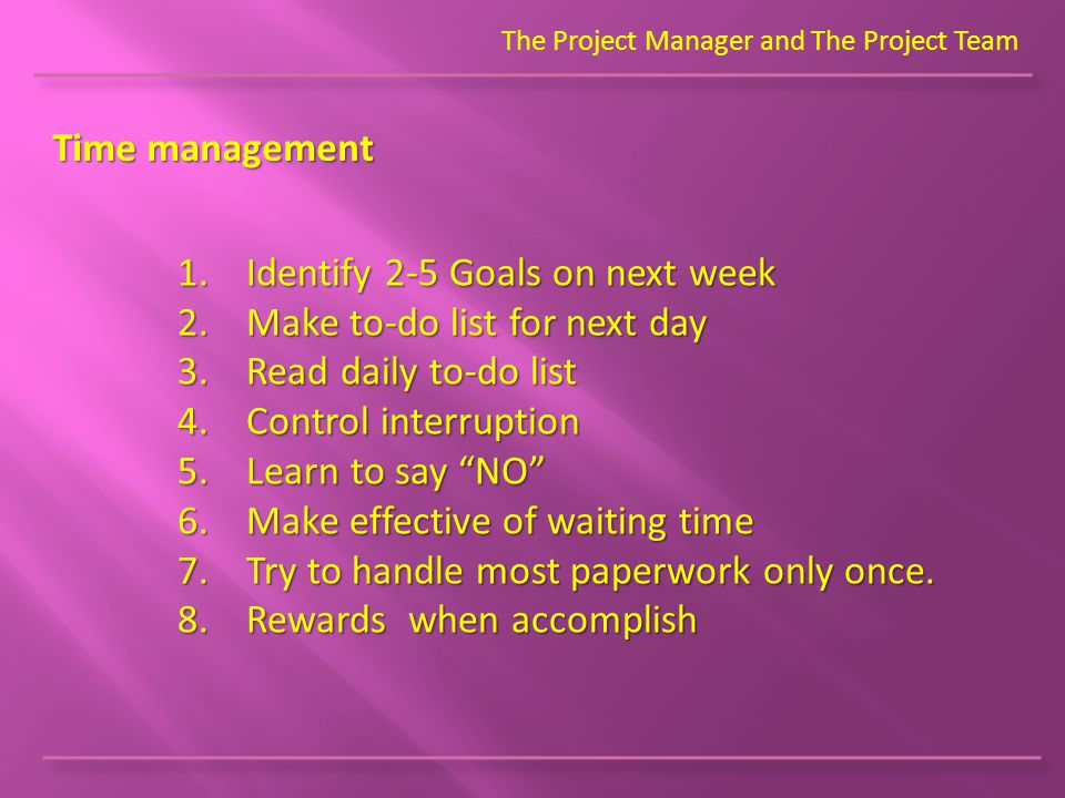 The Project Manager and The Project Team Time management 1.