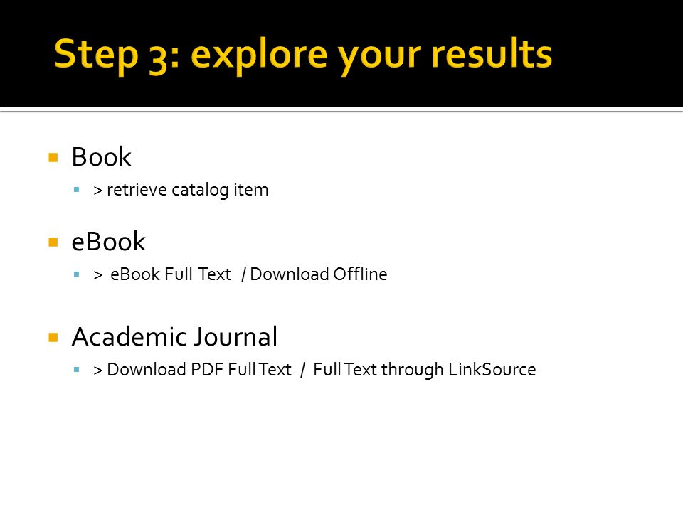  Book  > retrieve catalog item  eBook  > eBook Full Text / Download Offline  Academic Journal  > Download PDF Full Text / Full Text through LinkSource