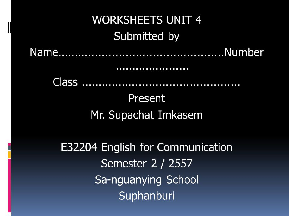 WORKSHEETS UNIT 4 Submitted by Name.................................................Number......................