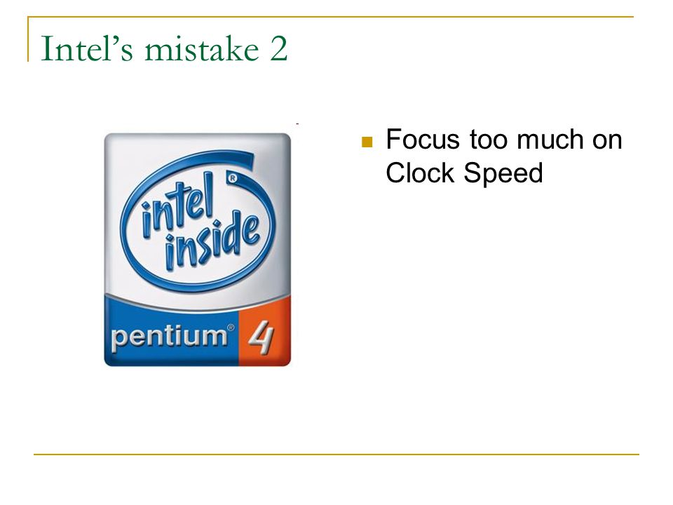 Intel's mistake 2 Focus too much on Clock Speed