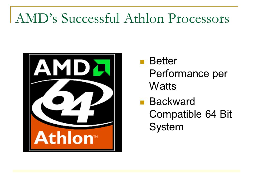 AMD's Successful Athlon Processors Better Performance per Watts Backward Compatible 64 Bit System