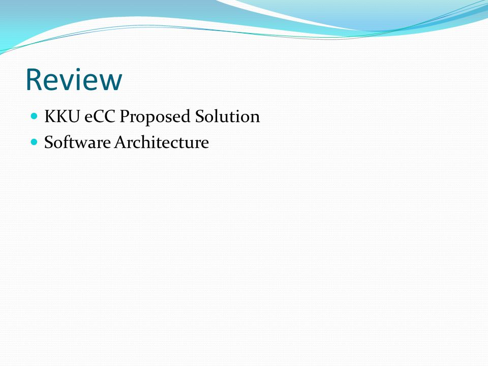 Review KKU eCC Proposed Solution Software Architecture