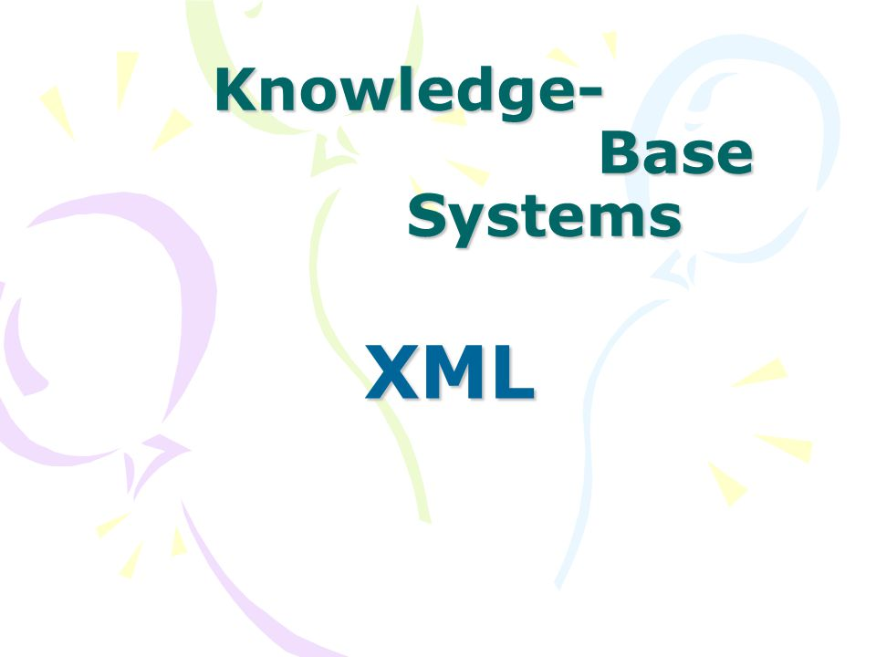 Knowledge- Base Systems XML