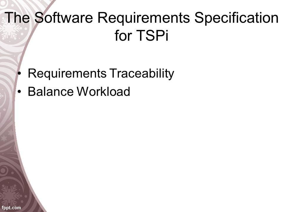The Software Requirements Specification for TSPi Requirements Traceability Balance Workload
