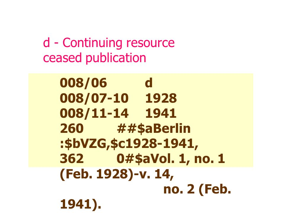 d - Continuing resource ceased publication 008/06d 008/07-101928 008/11-141941 260##$aBerlin :$bVZG,$c1928-1941, 3620#$aVol.