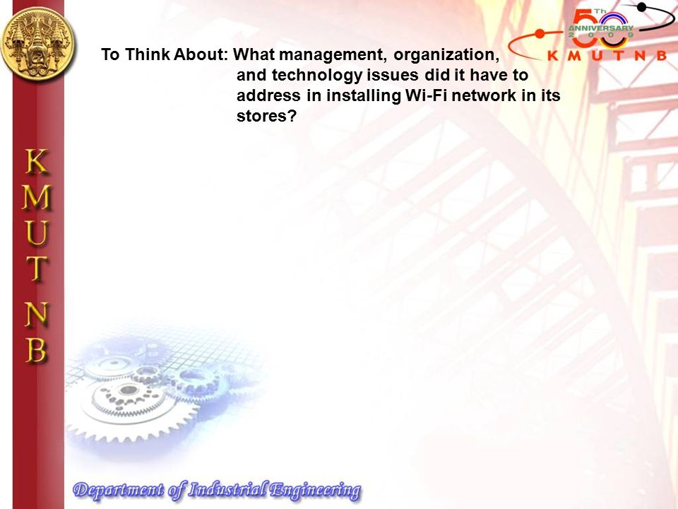 To Think About: What management, organization, and technology issues did it have to address in installing Wi-Fi network in its stores