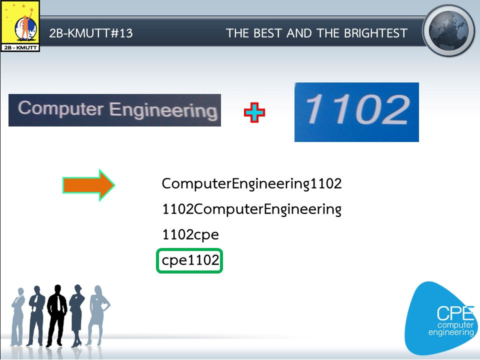 2B-KMUTT#13THE BEST AND THE BRIGHTEST ComputerEngineering1102 1102ComputerEngineering 1102cpe cpe1102
