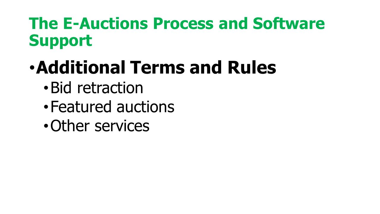 Additional Terms and Rules Bid retraction Featured auctions Other services The E-Auctions Process and Software Support