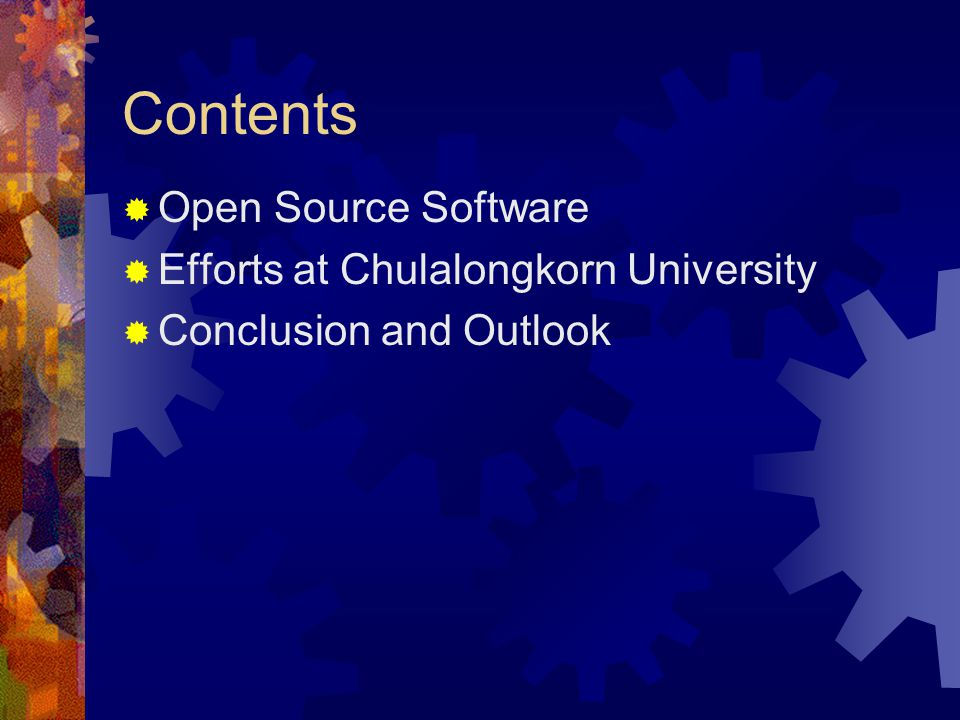 Contents  Open Source Software  Efforts at Chulalongkorn University  Conclusion and Outlook