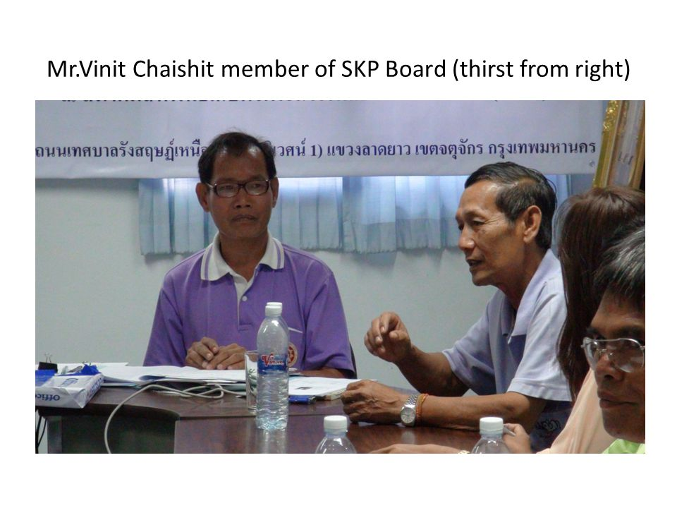Mr.Vinit Chaishit member of SKP Board (thirst from right)