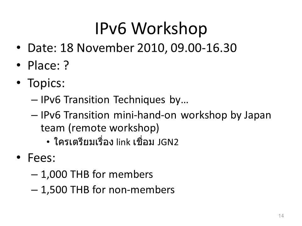 IPv6 Workshop • Date: 18 November 2010, 09.00-16.30 • Place: .