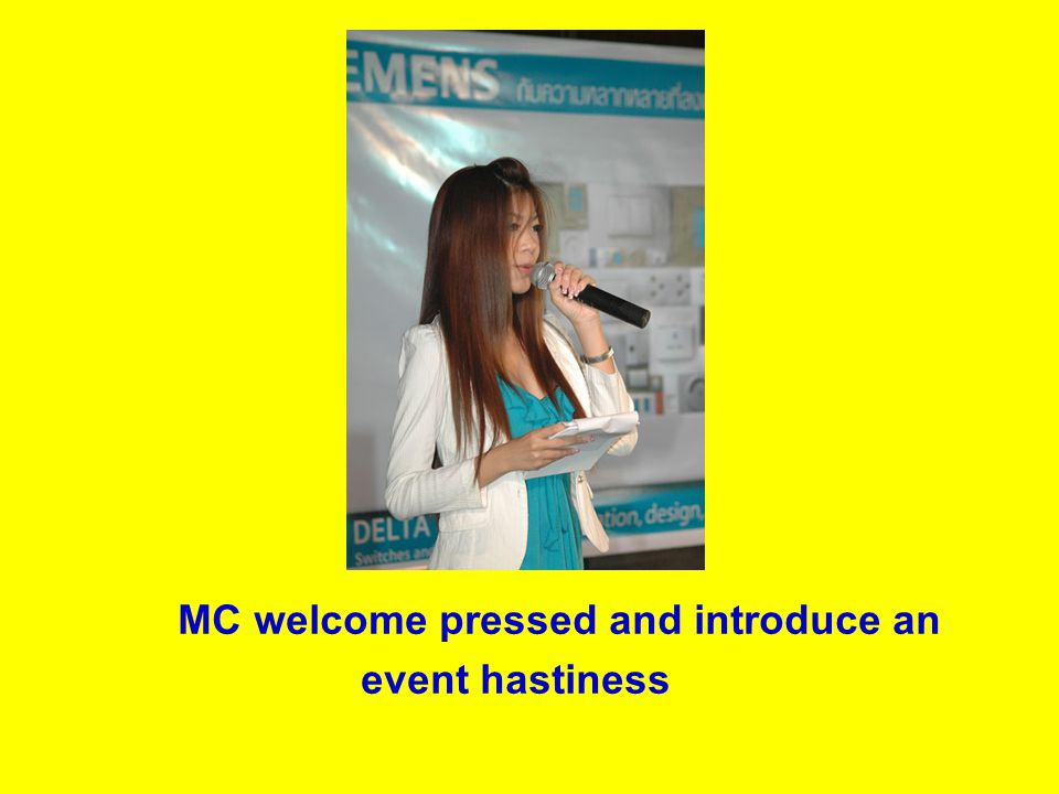 MC welcome pressed and introduce an event hastiness