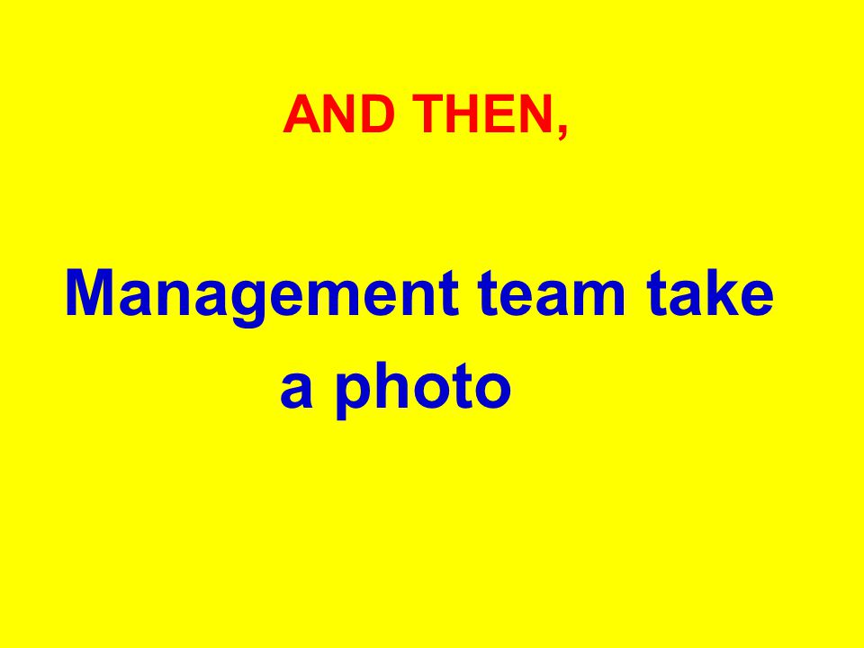 AND THEN, Management team take a photo