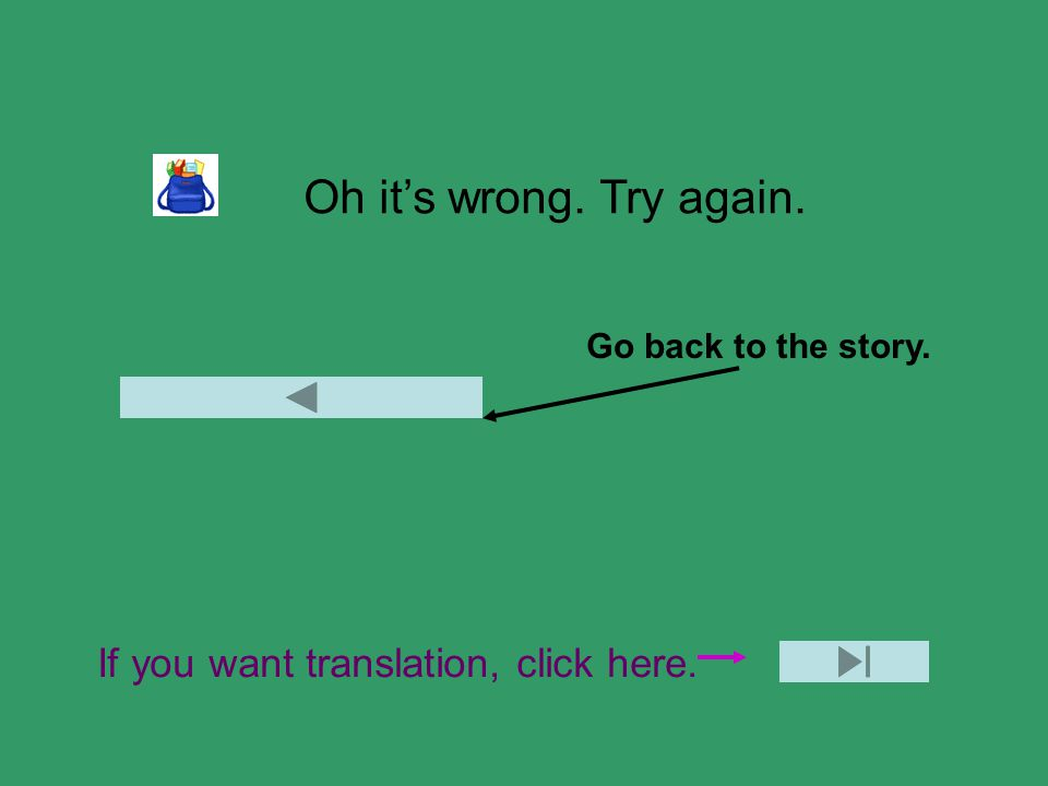 Oh it's wrong. Try again. Go back to the story. If you want translation, click here.