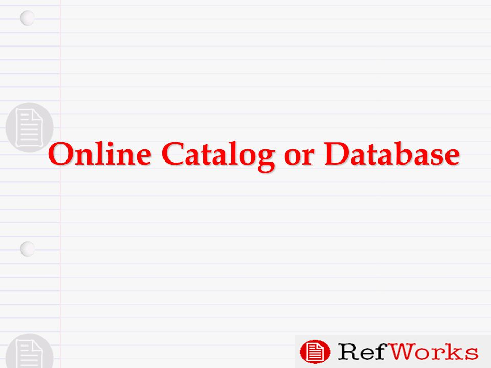 Online Catalog or Database