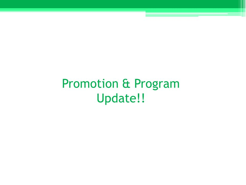 Promotion & Program Update!!
