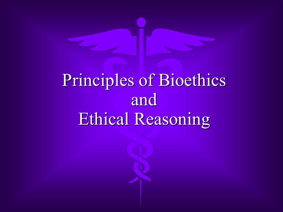 Principles of Bioethics and Ethical Reasoning
