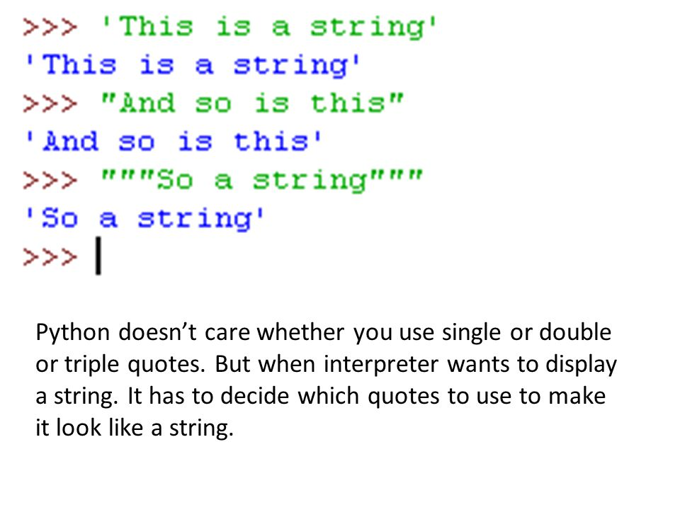 Python doesn't care whether you use single or double or triple quotes.