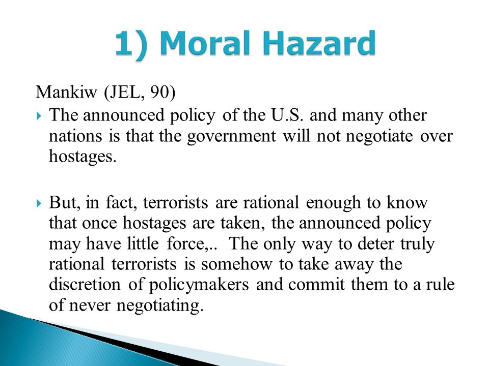 Mankiw (JEL, 90)  The announced policy of the U.S.