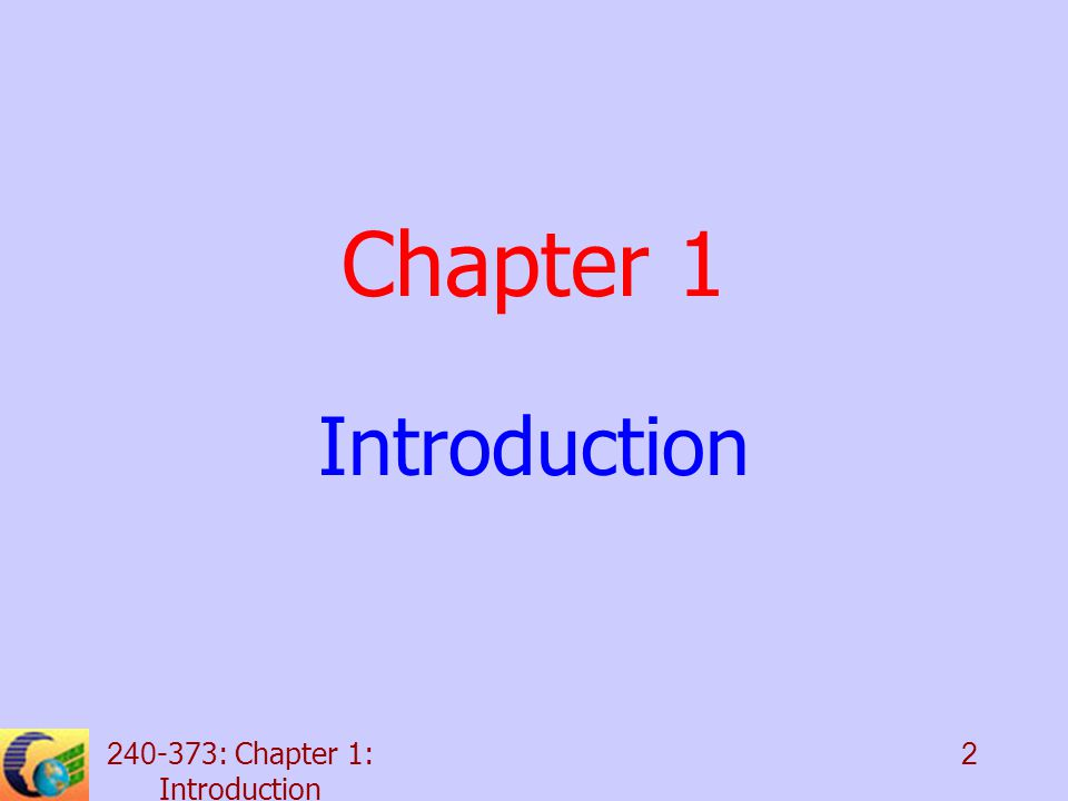 240-373: Chapter 1: Introduction 2 Chapter 1 Introduction