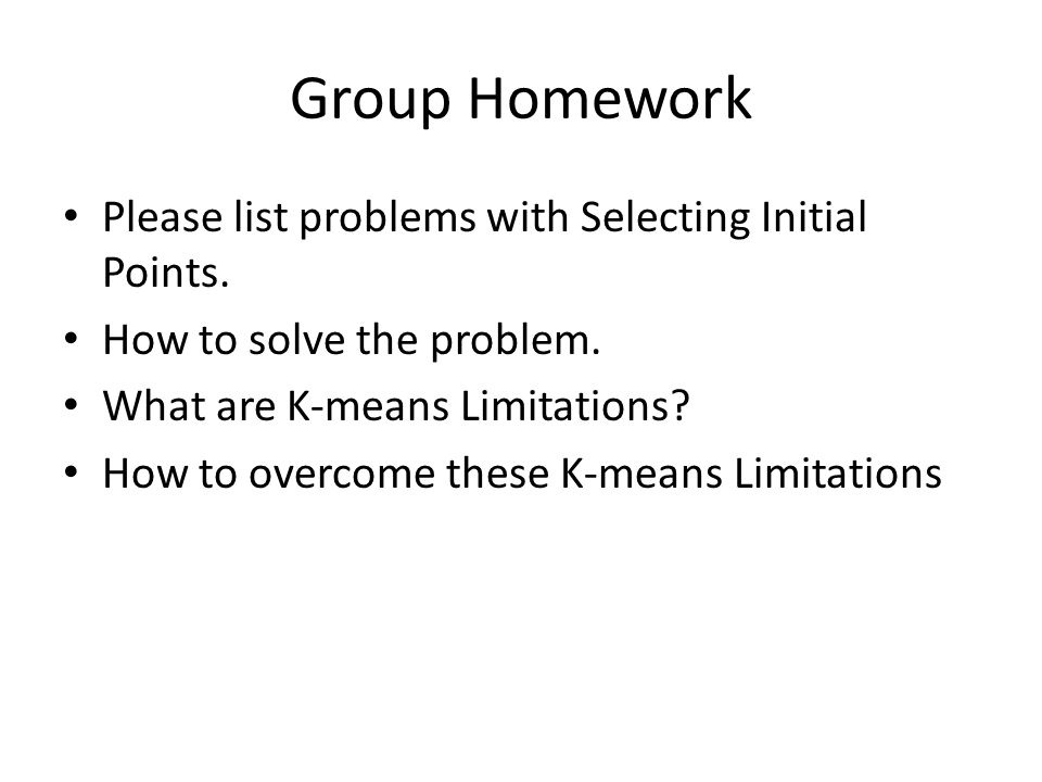 Group Homework Please list problems with Selecting Initial Points.