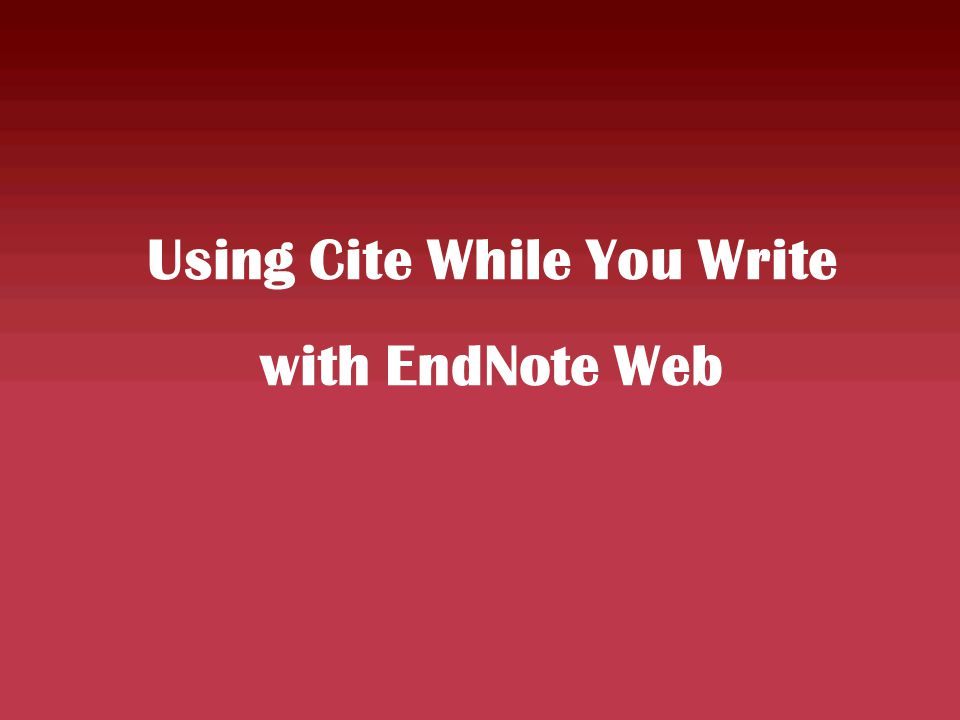 Using Cite While You Write with EndNote Web