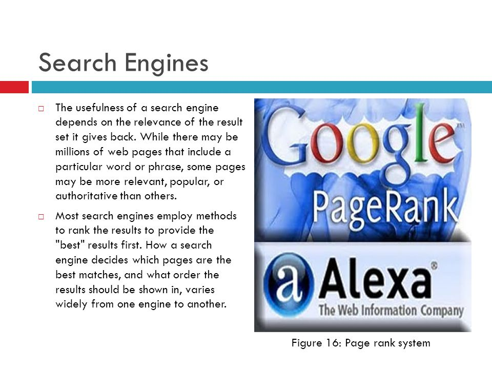Search Engines  The usefulness of a search engine depends on the relevance of the result set it gives back.