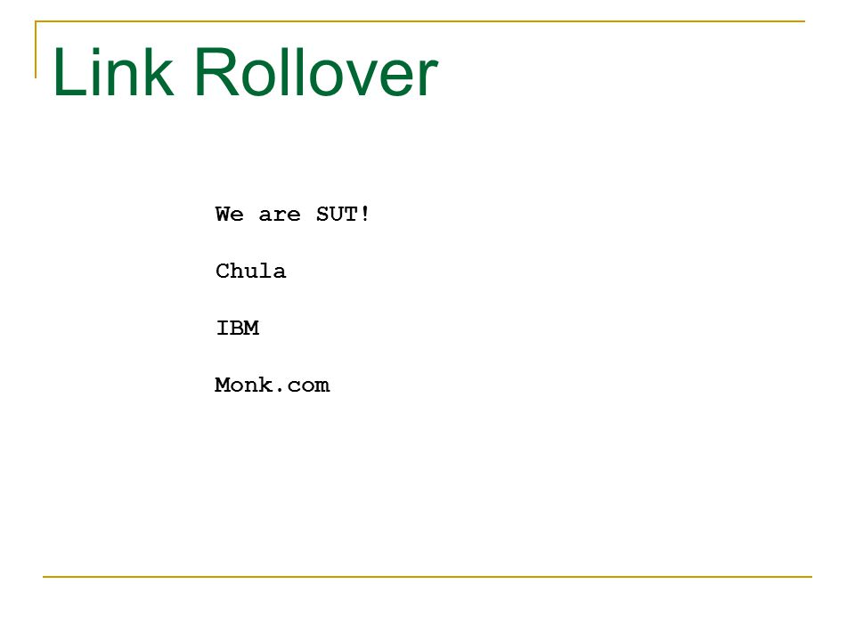 Link Rollover We are SUT! Chula IBM Monk.com