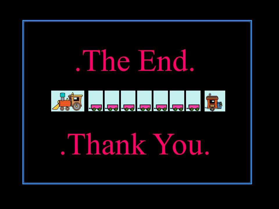 .The End..Thank You.