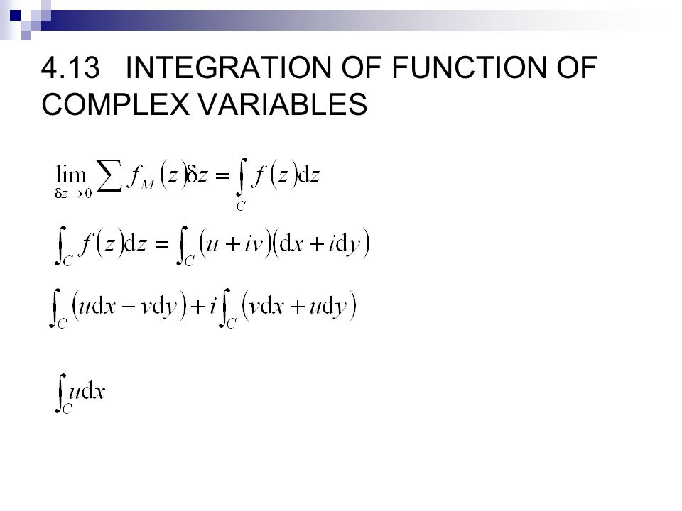 4.13 INTEGRATION OF FUNCTION OF COMPLEX VARIABLES