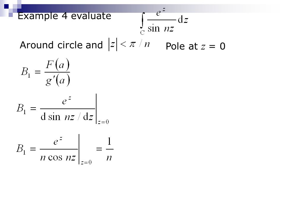 Example 4 evaluate Around circle and Pole at z = 0